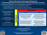 How Can We Improve Government Performance? Implementation Context and Key Factors Affecting Performance Outcomes by Alexander C. Heckman